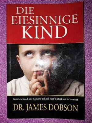 Die Eiesinnige Kind - DR James Dobson.