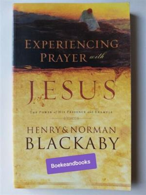 Experiencing Prayer With Jesus - Henry Blackaby - Norman Blackaby.