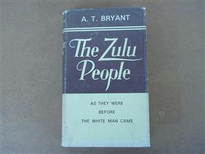 The Zulu People – A. T. Bryant - hard Cover in excellent condition