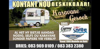 Ons koop karavane kontant soos Sprite,Jurgens en Gypsey vanaf 1980 ,odelle tot nuut.