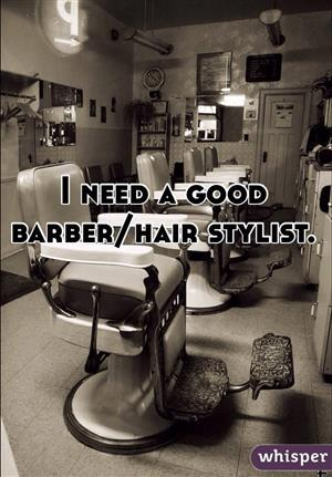 Hair stylist and/or barber needed
