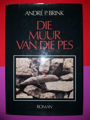 Die Muur Van Die Pes - Andre Brink.