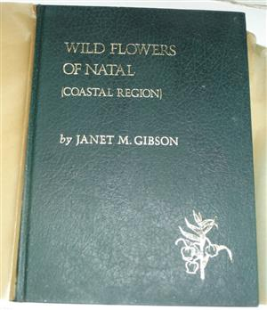 Wild Flowers of Natal 1. [ Coastal Region ] and 2.[ Inland Region ] by Janet Gibson