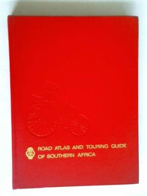Road Atlas and Touring Guide of Southern Africa - A A