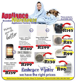 Appliance Warehouse Centurion - We have all the right stuff to keep you warm this winter!