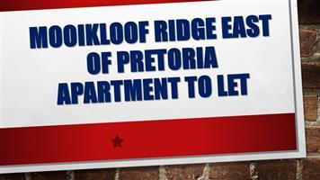 Mooikloof Ridge East of Pretoria Apartment to let