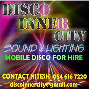 DISCO INNER CITY 0846167220 Dj sound and lighting hire MOBILE DISCO FOR HIRE durban entertainment