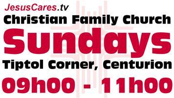 Christian Family Church | Every Sunday | 09am - 11am | Rooihuiskraal Library | Tiptol Corner, RHK