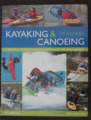 Kayaking & Canoeing for Beginners Paperback – by Bill Mattos