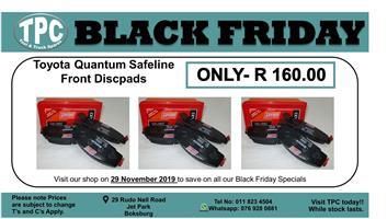 ★★★★BLACK FRIDAY 29 NOV★★★★  Toyota Quantum Safeline Front Discpads for Sale.