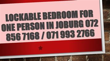 LOCKABLE BEDROOM FOR ONE PERSON IN JOBURG 072 856 7168 / 078 290 7200