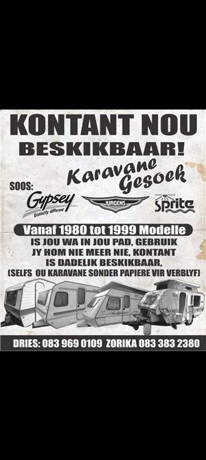Cash immediately available for your Sprite,Jurgens or Gypsey caravan from 1980/90 models up to new.