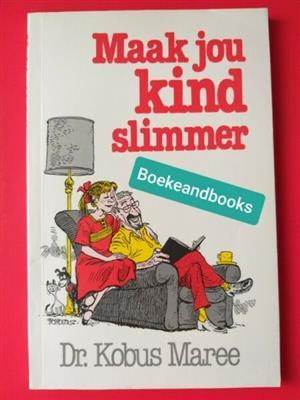 Maak Jou Kind Slimmer - Dr Kobus Maree.