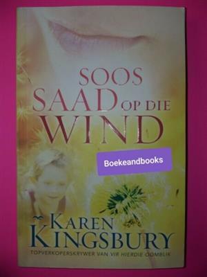 Soos Saad Op Die Wind - Karen Kingsbury.