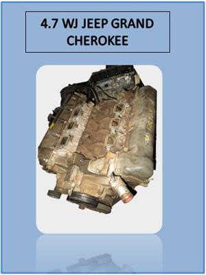 4.7 WJ JEEP GRAND CHEROKEE ENGINE