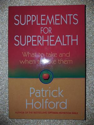 Supplements For Superhealth - Patrick Holford.