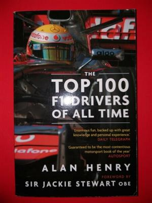 The Top 100 F1 Drivers Of All Times - Alan Henry.