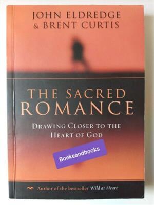 The Sacred Romance - John Eldredge - Brent Curtis.