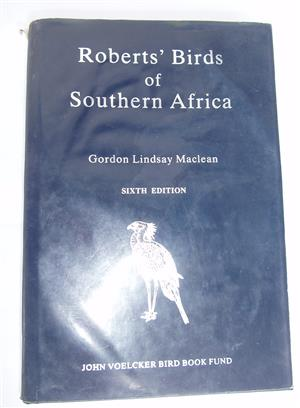 Roberts Birds Of Southern Africa - Gordon Lindsay Maclean - 6th Edition