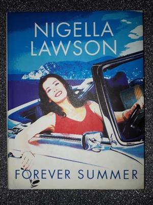 Forever Summer - Nigella Lawson.