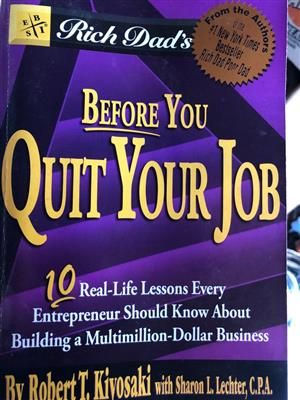 Rich Dad's Before You Quit Your Job - by Robert T. Kiyosaki