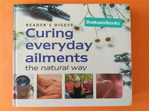 Curing Everyday Ailments The Natural Way - Readers Digest.