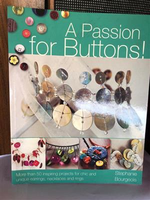 A Passion for Buttons! More than 20 Inspiring Projects for Chic and Unique Earrings, Necklaces etc
