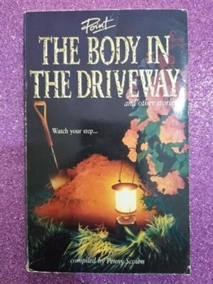 The Body In The Driveway And Other Stories - Penny Scown - Point.