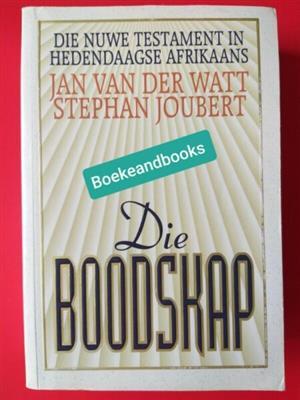 Die Boodskap - Jan Van Der Watt - Die Nuwe Testament In Hedendaagse Afrikaans - Stephen Joubert.