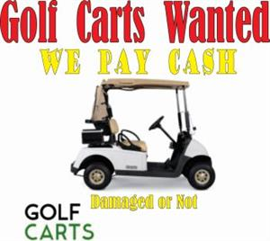 Golf Carts Wanted running or Not or Part