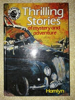 Thrilling Stories Of Mystery And Adventure - Hamlyn.