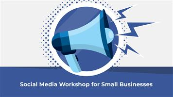 Online Social Media Workshop for Small Businesses