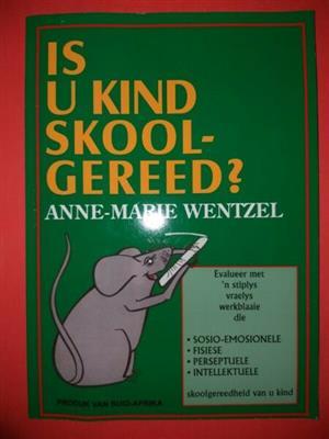 Is U Kind Skoolgereed? - Anne-Marie Wentzel.
