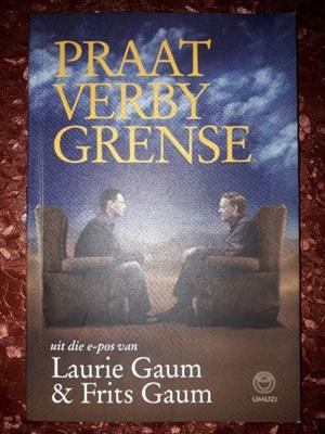 Praat Verby Grense - Laurie Gaum & Frits Gaum.
