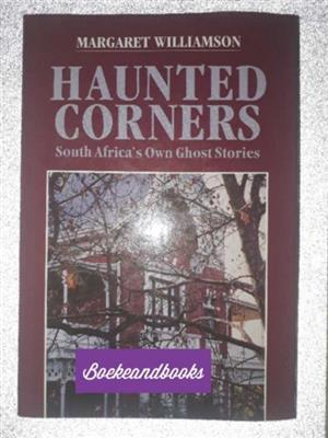 Haunted Corners - Margaret Williamson - South Africa's Own Ghost Stories - Ghost Stories.