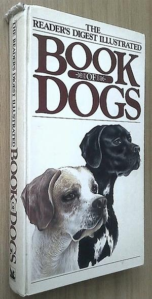 The reader's digest illustrated book of dogs.