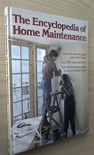 The encyclopedia of home maintenance. Your one-volume guide to an ideal home. Over 200 colour pictures.