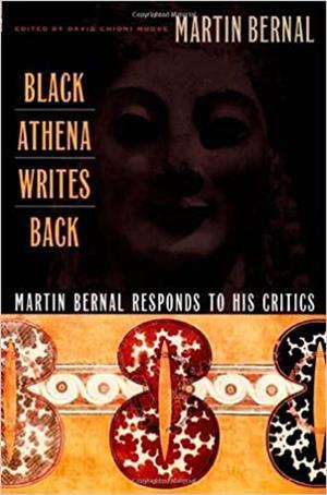 Black Athena Writes Back: Martin Bernal Responds to His Critics -Bernal, Martin - Soft Cover - in excellent condition