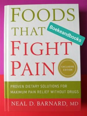 Foods That Fight Pain - Neal D Barnard.