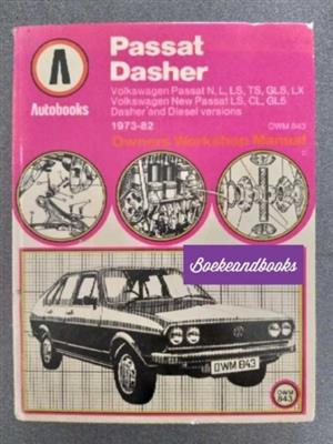 Passat Dasher - Autobooks - Owners Workshop Manual - 1973-82 - 843.
