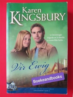 Vir Ewig - Karen Kingsbury - Eersgeborene Reeks #5.