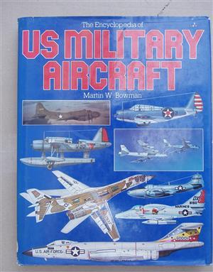 US Military Aircraft by Martin Bowman