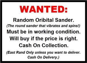 Random Orbital Sander Wanted