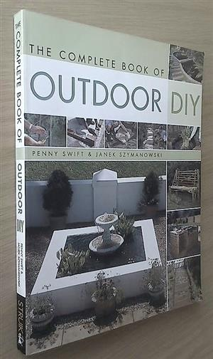 The complete book of outdoor DIY. Planning & designing.  Stone. Water. Brick. Wood.