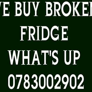 WE BUY BROKEN OR WORKING FRIDGE