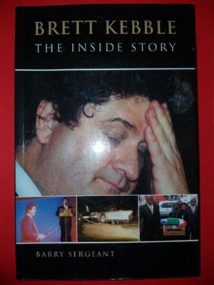 Brett Kebble - The Inside Story - Barry Sergeant.