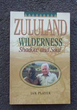 Zululand Wilderness: Shadow and Soul Paperback by Ian Player - R 350