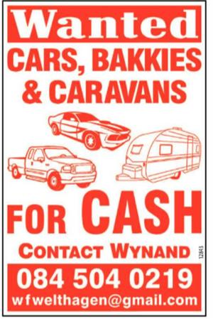 CARS, BAKKIES & CARAVANS WANTED Right Now