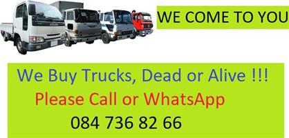 WANTED!!! TRUCKS - DEAD OR ALIVE - ANYWHERE IN GAUTENG & SURROUNDING  #TRUCKBUYERS0847368266