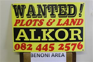 PLOTS & LAND WANTED!!-WE SELL 'EM FAST !!-BENONI- AREA UP TO BAPSFONTEIN & SURROUNDS..